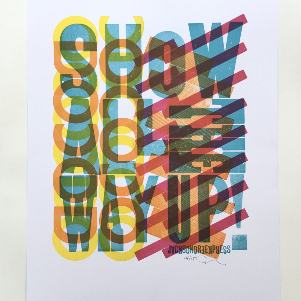 """Show All the Way Up"" graphic text print by Jackson Creek Press"